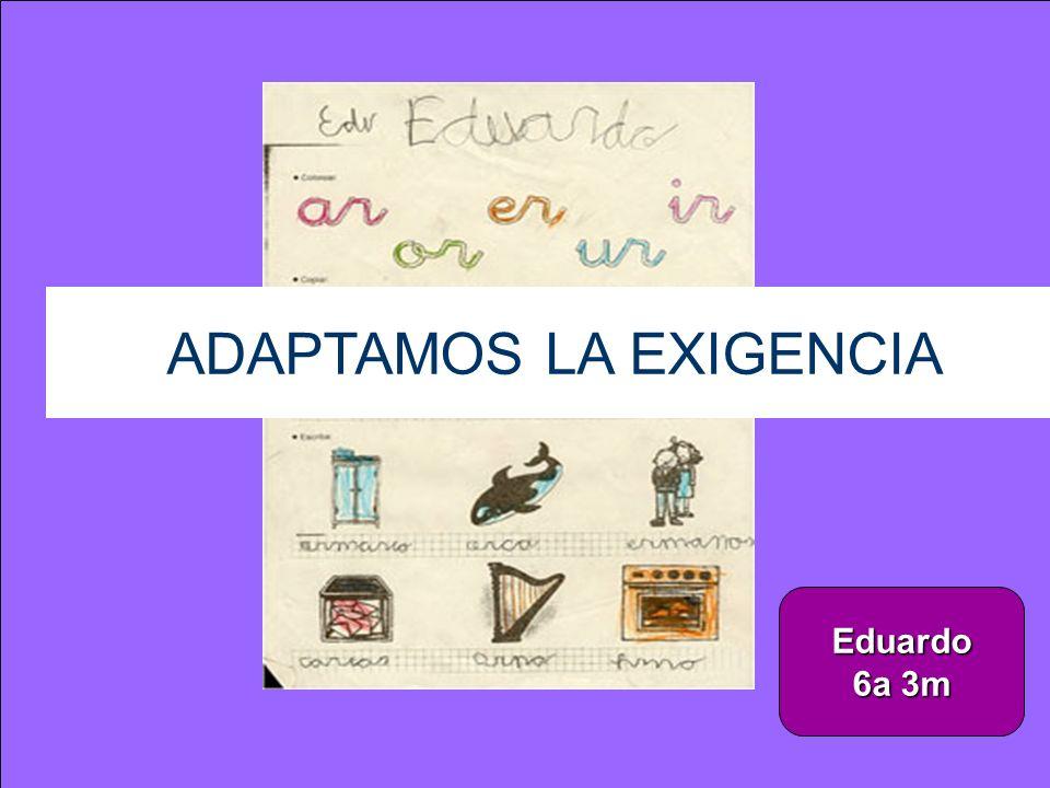 ADAPTAMOS LA EXIGENCIA Eduardo 6a 3m
