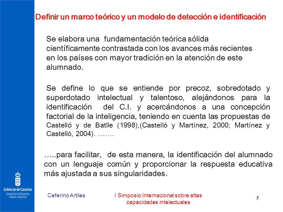 Ceferino ArtilesI Simposio Internacional sobre altas capacidades intelectuales 5 Definir un marco teórico y un modelo de detección e identificación Se