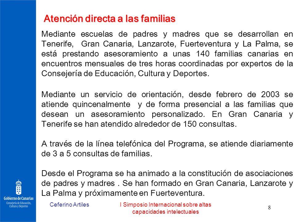 Ceferino ArtilesI Simposio Internacional sobre altas capacidades intelectuales 8 Atención directa a las familias Mediante escuelas de padres y madres