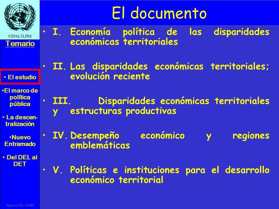 El estudio El marco de política pública La descen- tralización Nuevo Entramado Del DEL al DET Temario CEPAL/ILPES Agosto 2004 - ILPES El documento I.E