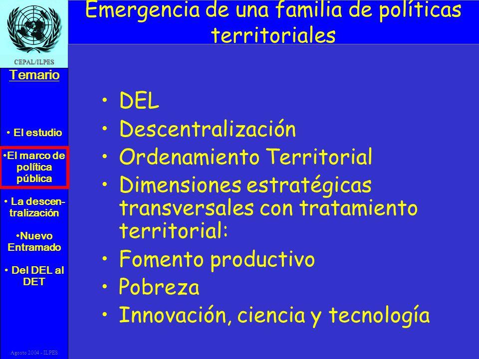 El estudio El marco de política pública La descen- tralización Nuevo Entramado Del DEL al DET Temario CEPAL/ILPES Agosto 2004 - ILPES Con un pivote central… De esta variedad de políticas públicas que se ha desarrollado recientemente, y que por sus finalidades y afinidades conforman la familia de políticas territoriales, las más importantes y significativas son la descentralización, en los países unitarios, y la consolidación del federalismo en los países que tienen esta organización (binomio federalismo/descentralización), porque: