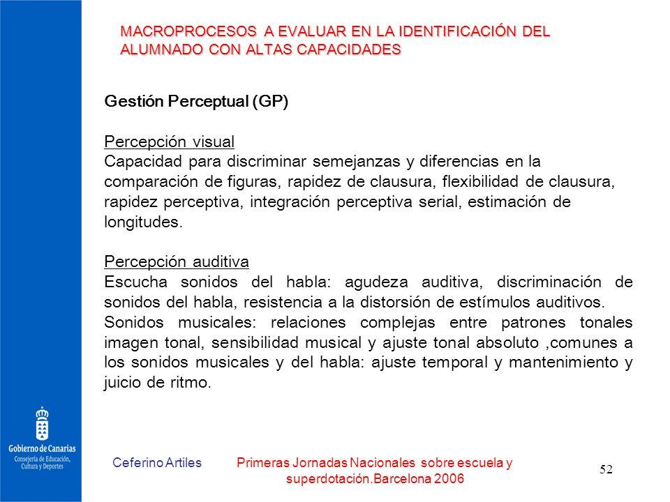 Ceferino ArtilesPrimeras Jornadas Nacionales sobre escuela y superdotación.Barcelona 2006 52 MACROPROCESOS A EVALUAR EN LA IDENTIFICACIÓN DEL ALUMNADO
