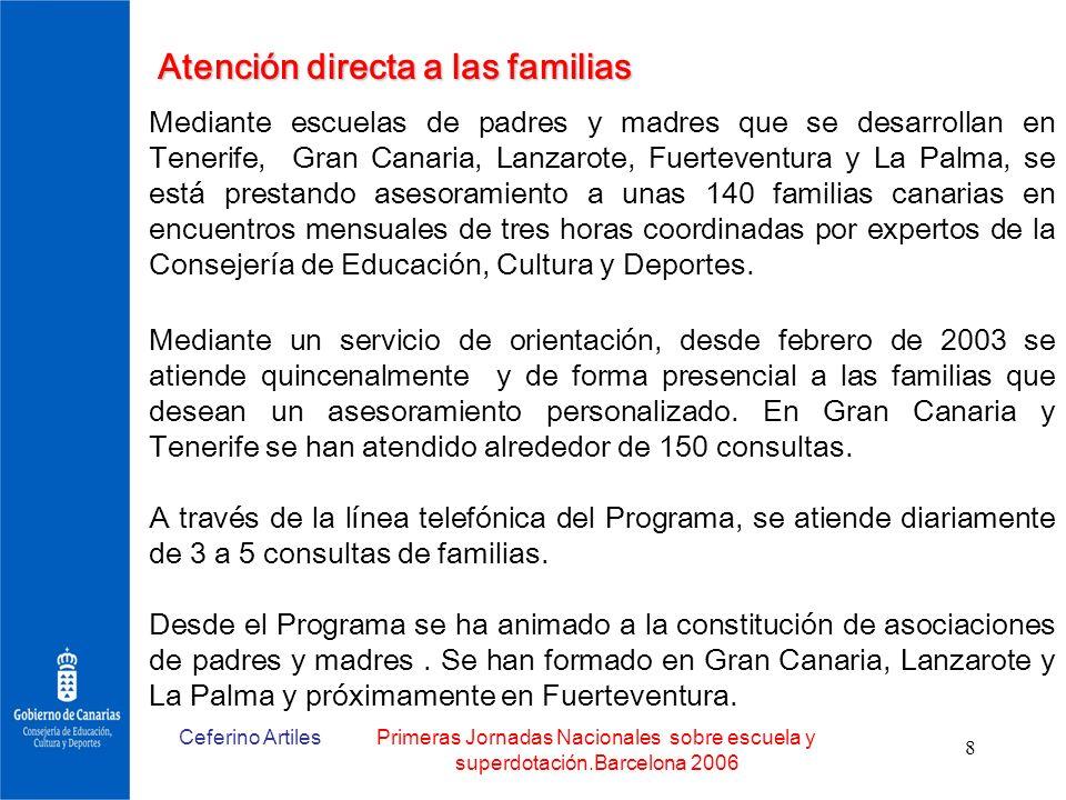 Ceferino ArtilesPrimeras Jornadas Nacionales sobre escuela y superdotación.Barcelona 2006 8 Atención directa a las familias Mediante escuelas de padre