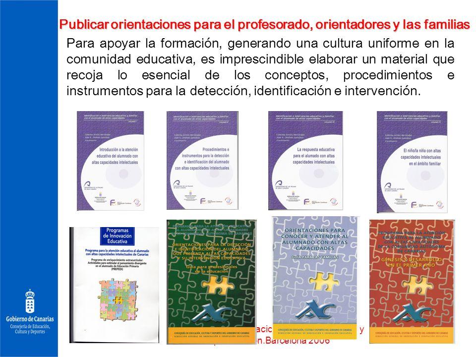 Ceferino ArtilesPrimeras Jornadas Nacionales sobre escuela y superdotación.Barcelona 2006 9 Publicar orientaciones para el profesorado, orientadores y
