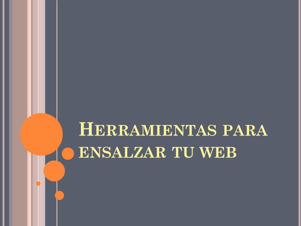 H ERRAMIENTAS PARA ENSALZAR TU WEB