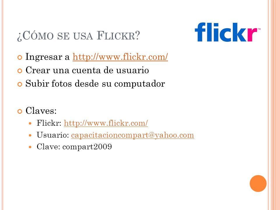 ¿C ÓMO SE USA F LICKR .