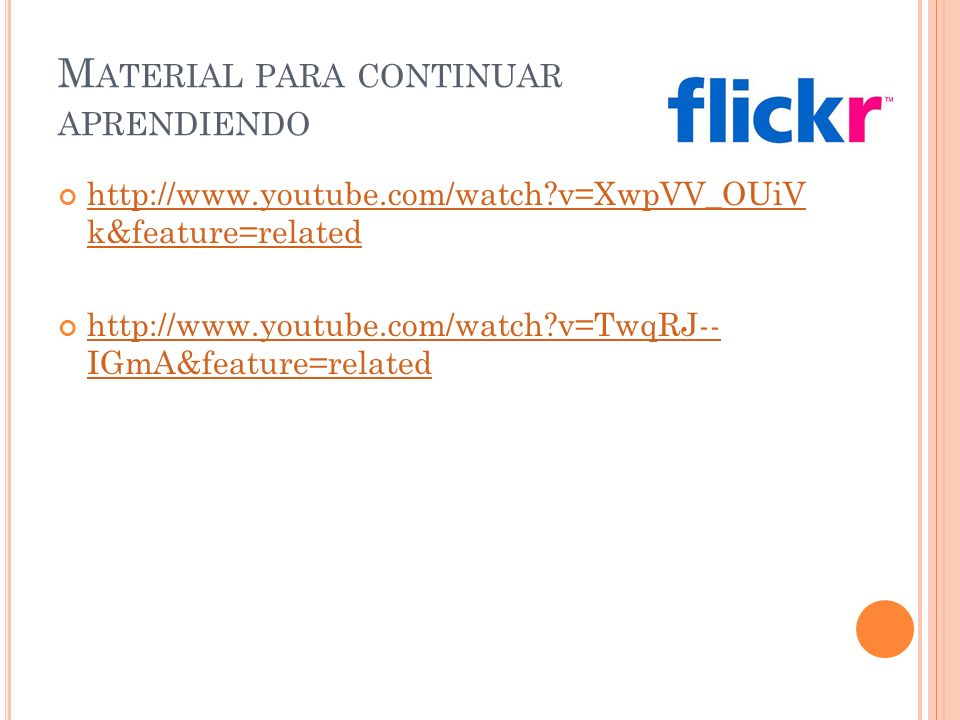 M ATERIAL PARA CONTINUAR APRENDIENDO http://www.youtube.com/watch v=XwpVV_OUiV k&feature=related http://www.youtube.com/watch v=XwpVV_OUiV k&feature=related http://www.youtube.com/watch v=TwqRJ-- IGmA&feature=related http://www.youtube.com/watch v=TwqRJ-- IGmA&feature=related