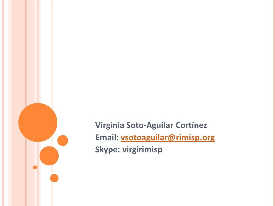 Virginia Soto-Aguilar Cortínez Email: vsotoaguilar@rimisp.orgvsotoaguilar@rimisp.org Skype: virgirimisp