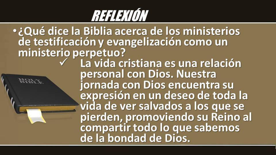 ¿Qué dice la Biblia acerca de los ministerios de testificación y evangelización como un ministerio perpetuo? ¿Qué dice la Biblia acerca de los ministe