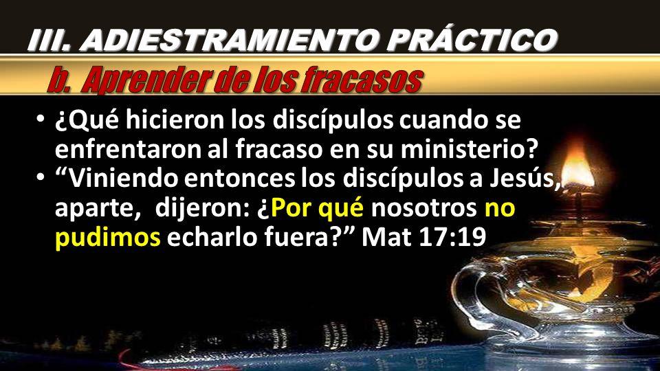 ¿Qué hicieron los discípulos cuando se enfrentaron al fracaso en su ministerio.