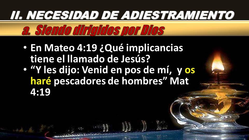 En Mateo 4:19 ¿Qué implicancias tiene el llamado de Jesús.