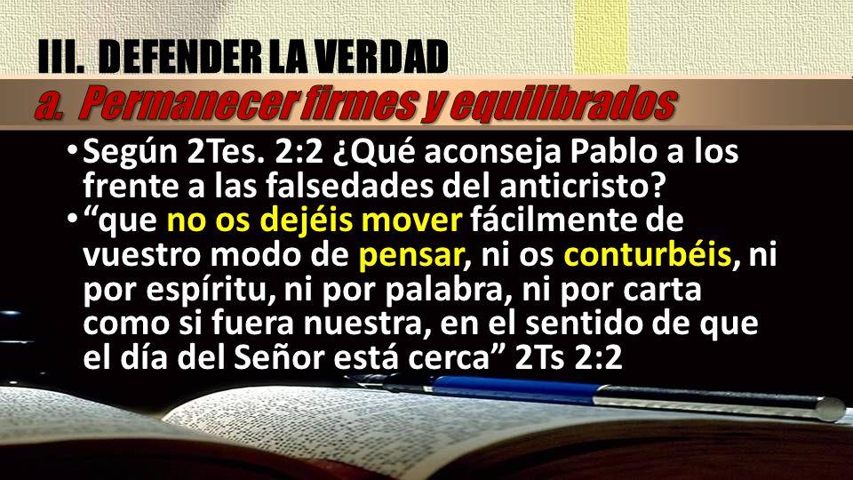 Pablo les dice que no debían dejarse arrancar del fundamento de su firme convicción y ser llevados por doquiera de todo viento de doctrina (Ef.