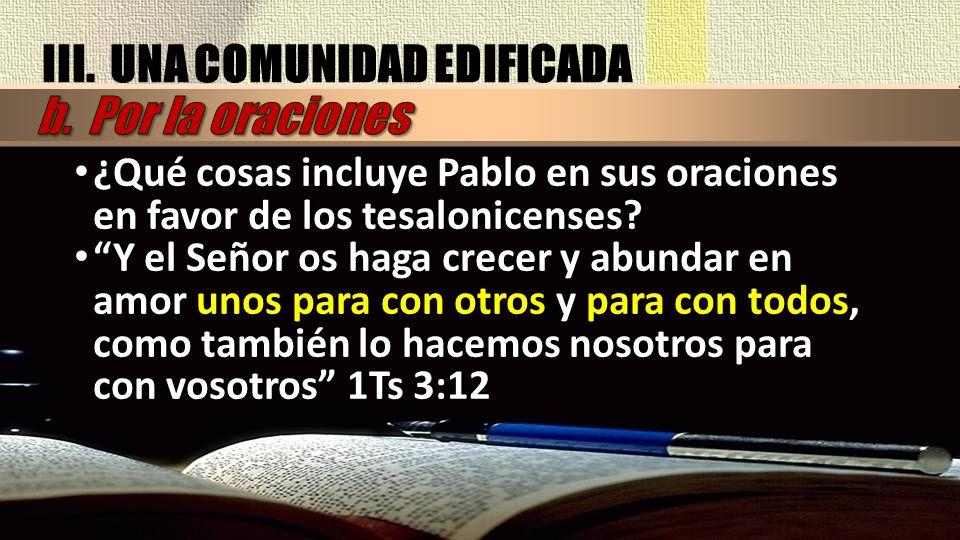 ¿Qué cosas incluye Pablo en sus oraciones en favor de los tesalonicenses.