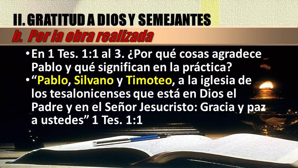 Pablo, aunque es el autor de ella (1 Tes.2:18; 3:5; 5:27), reconoce a sus colaboradores Silas y Timoteo; les reconoce el apoyo dado a su ministerio.