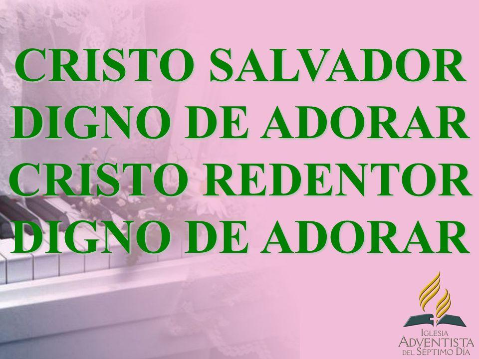 CRISTO SALVADOR DIGNO DE ADORAR CRISTO REDENTOR DIGNO DE ADORAR