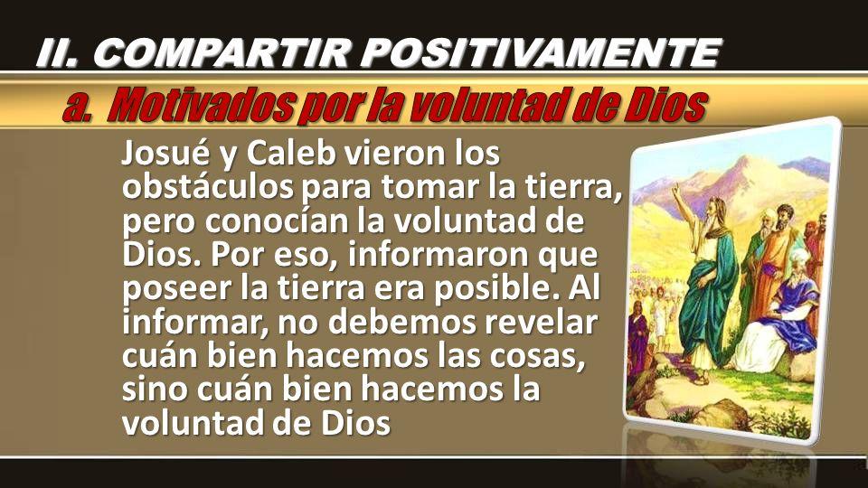 Josué y Caleb vieron los obstáculos para tomar la tierra, pero conocían la voluntad de Dios.