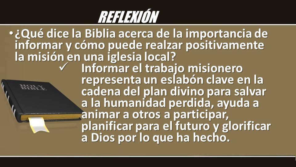 ¿Qué dice la Biblia acerca de la importancia de informar y cómo puede realzar positivamente la misión en una iglesia local.