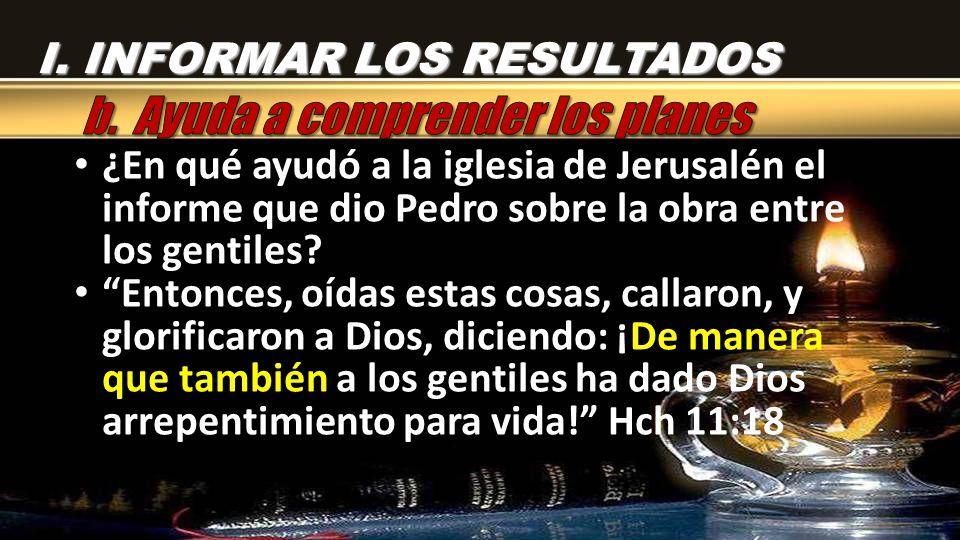 ¿En qué ayudó a la iglesia de Jerusalén el informe que dio Pedro sobre la obra entre los gentiles.