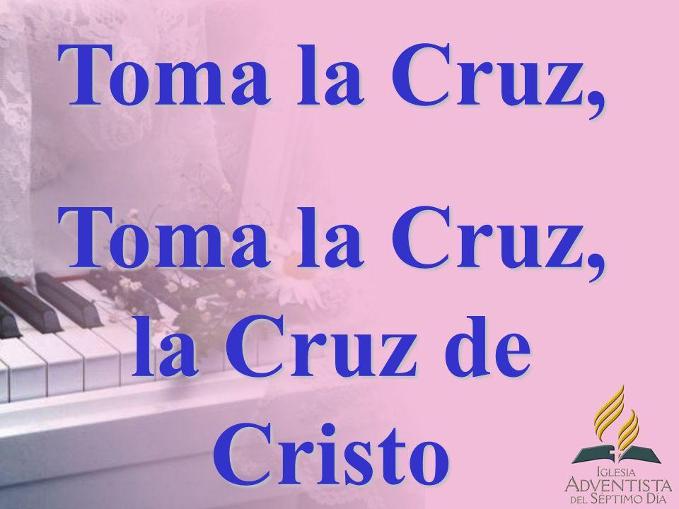 Toma la Cruz, Toma la Cruz, la Cruz de Cristo