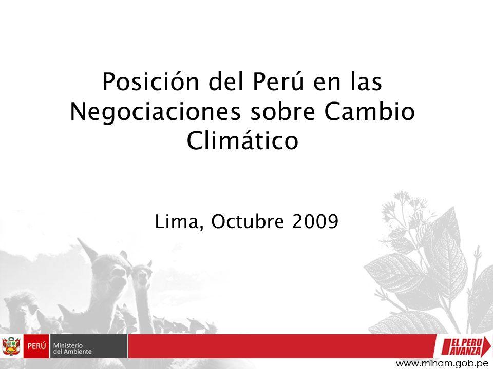 Posición del Perú en las Negociaciones sobre Cambio Climático Lima, Octubre 2009