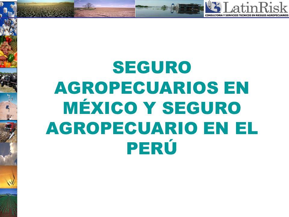 SEGURO AGROPECUARIOS EN MÉXICO Y SEGURO AGROPECUARIO EN EL PERÚ