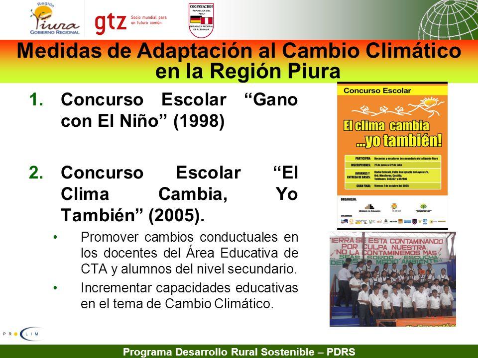 Programa Desarrollo Rural Sostenible – PDRS 1.Concurso Escolar Gano con El Niño (1998) 2.Concurso Escolar El Clima Cambia, Yo También (2005). Promover