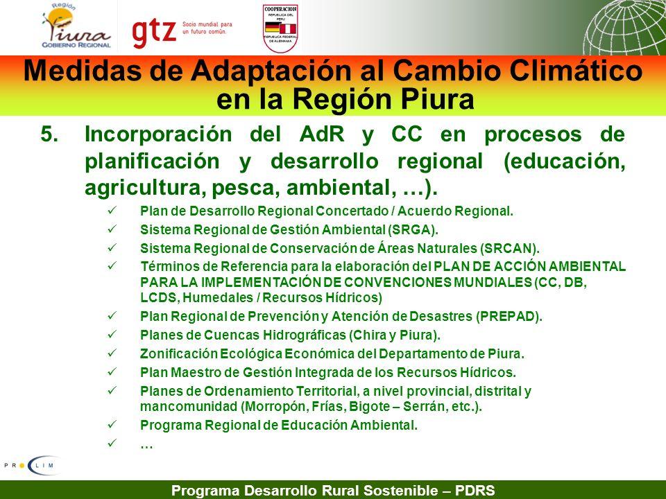Programa Desarrollo Rural Sostenible – PDRS 5.Incorporación del AdR y CC en procesos de planificación y desarrollo regional (educación, agricultura, p