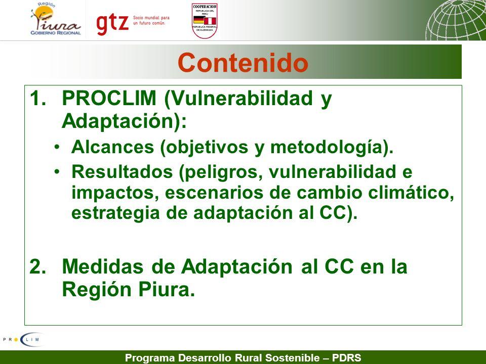 Programa Desarrollo Rural Sostenible – PDRS Contenido 1.PROCLIM (Vulnerabilidad y Adaptación): Alcances (objetivos y metodología). Resultados (peligro