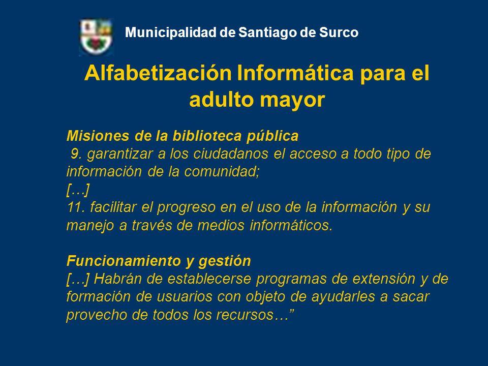 Alfabetización Informática para el adulto mayor Municipalidad de Santiago de Surco Misiones de la biblioteca pública 9. garantizar a los ciudadanos el