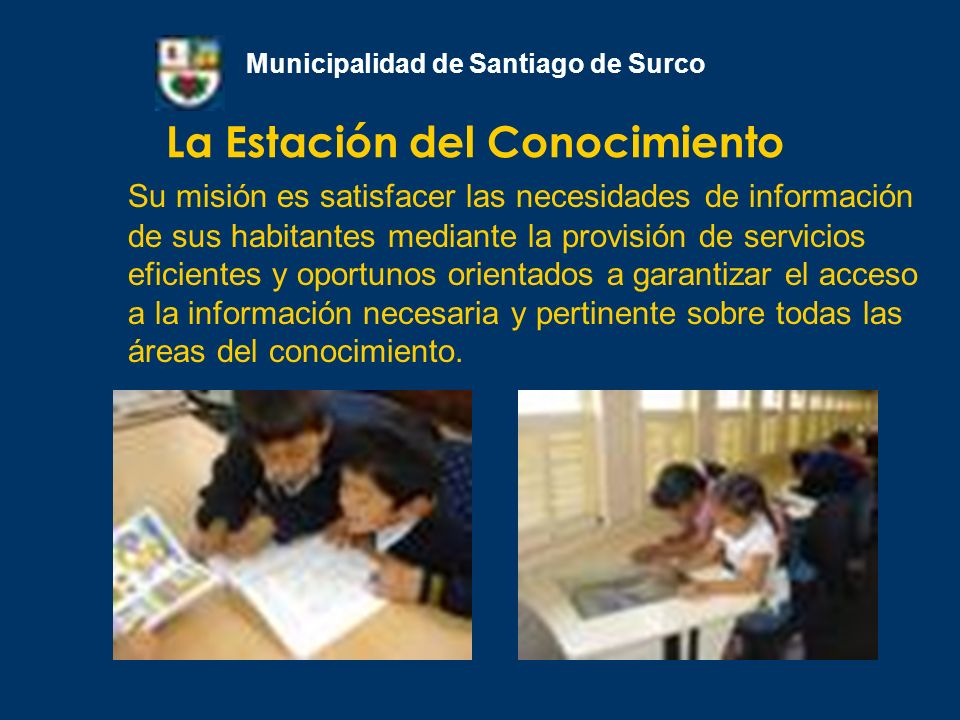 Servicio de Acceso a Internet Municipalidad de Santiago de Surco Concebimos este servicio como parte del esfuerzo por desarrollar la alfabetización informática en nuestros usuarios.