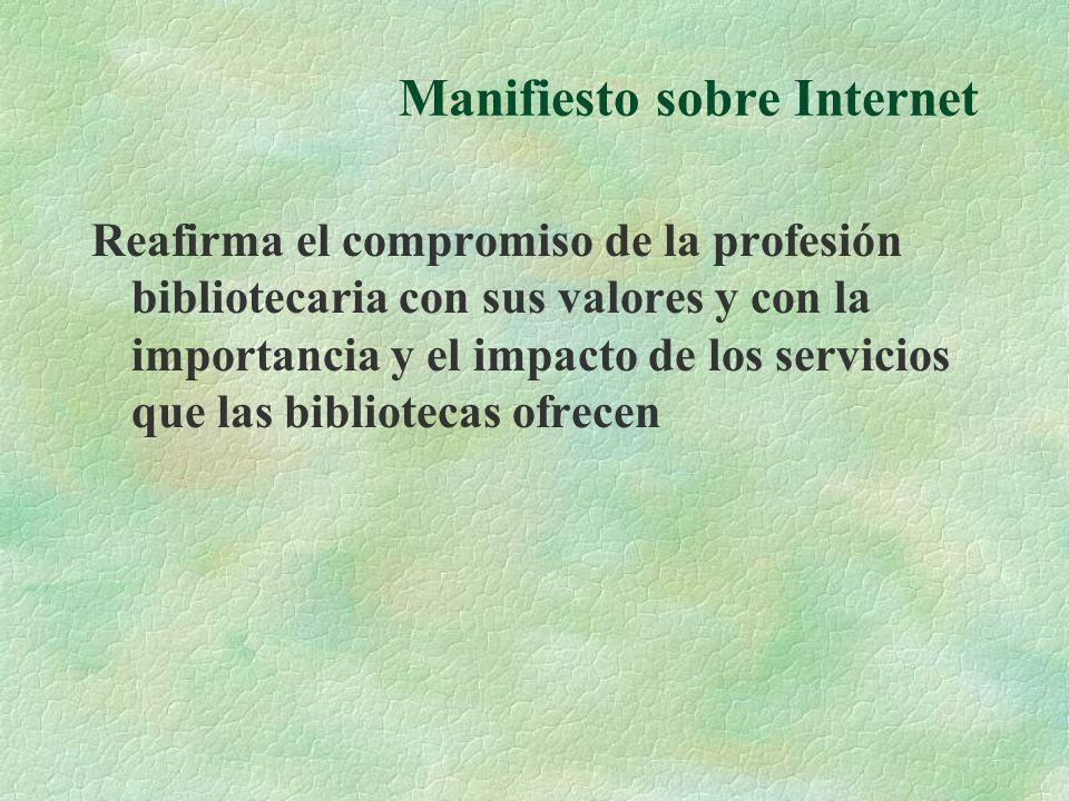 Manifiesto sobre Internet Reafirma el compromiso de la profesión bibliotecaria con sus valores y con la importancia y el impacto de los servicios que las bibliotecas ofrecen
