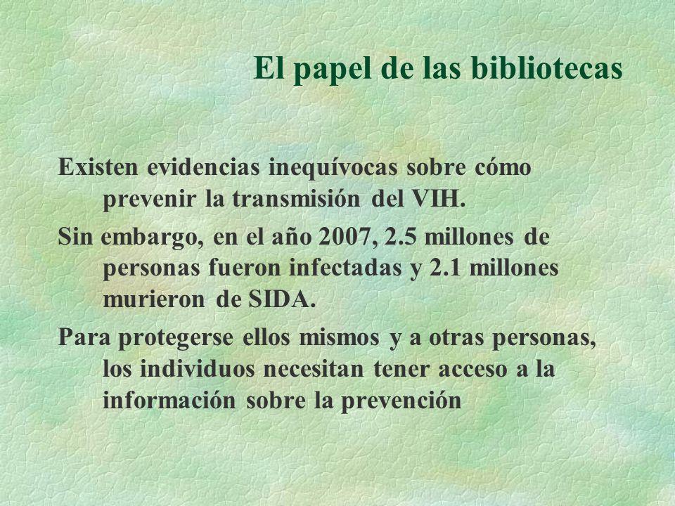 El papel de las bibliotecas Existen evidencias inequívocas sobre cómo prevenir la transmisión del VIH.