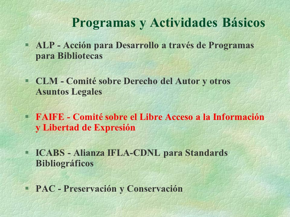 Acceso a la información sobre VIH/SIDA http://www.ifla.org/faife/news/learning_materials- workshops.htm