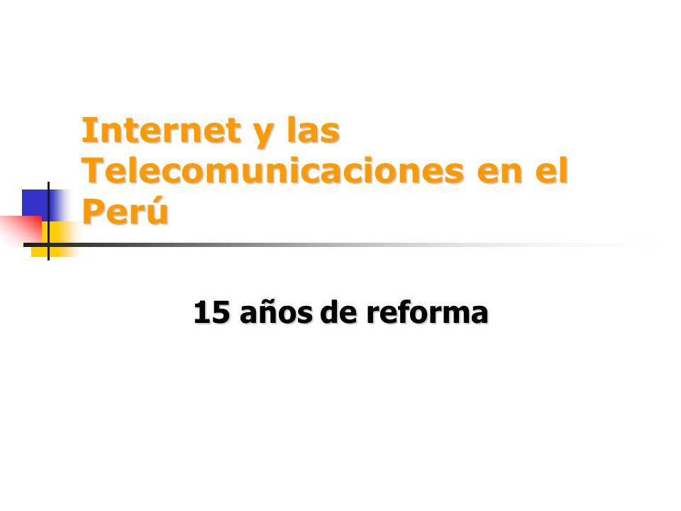 Internet y las Telecomunicaciones en el Perú 15 años de reforma