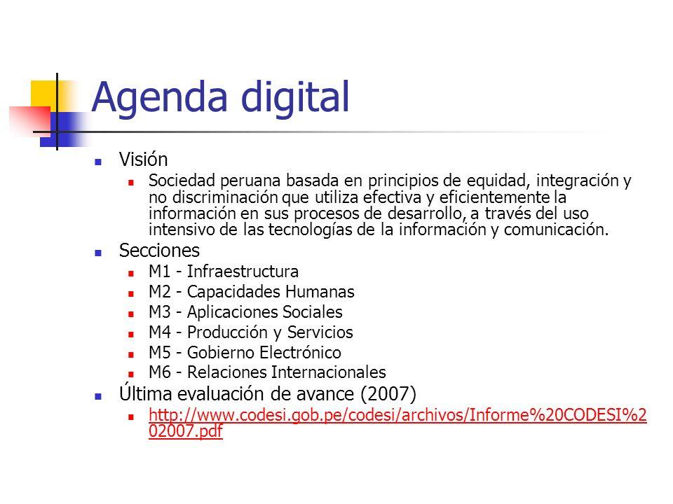 Agenda digital Visión Sociedad peruana basada en principios de equidad, integración y no discriminación que utiliza efectiva y eficientemente la información en sus procesos de desarrollo, a través del uso intensivo de las tecnologías de la información y comunicación.