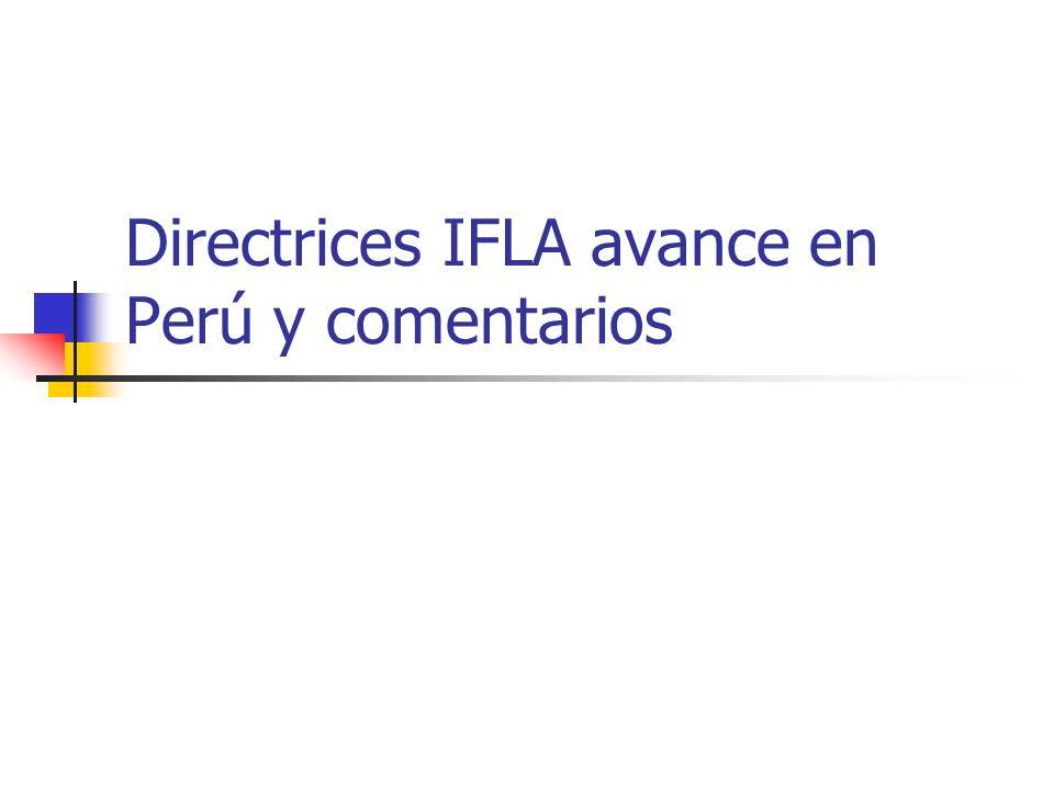 Directrices IFLA avance en Perú y comentarios