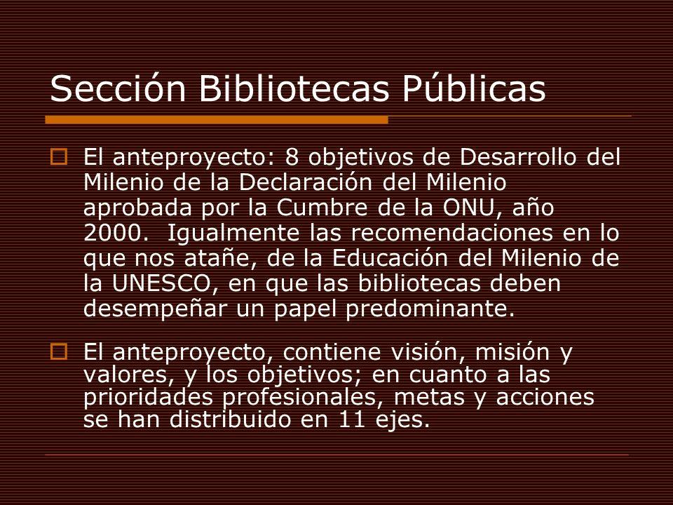 Sección Bibliotecas Públicas El anteproyecto: 8 objetivos de Desarrollo del Milenio de la Declaración del Milenio aprobada por la Cumbre de la ONU, año 2000.