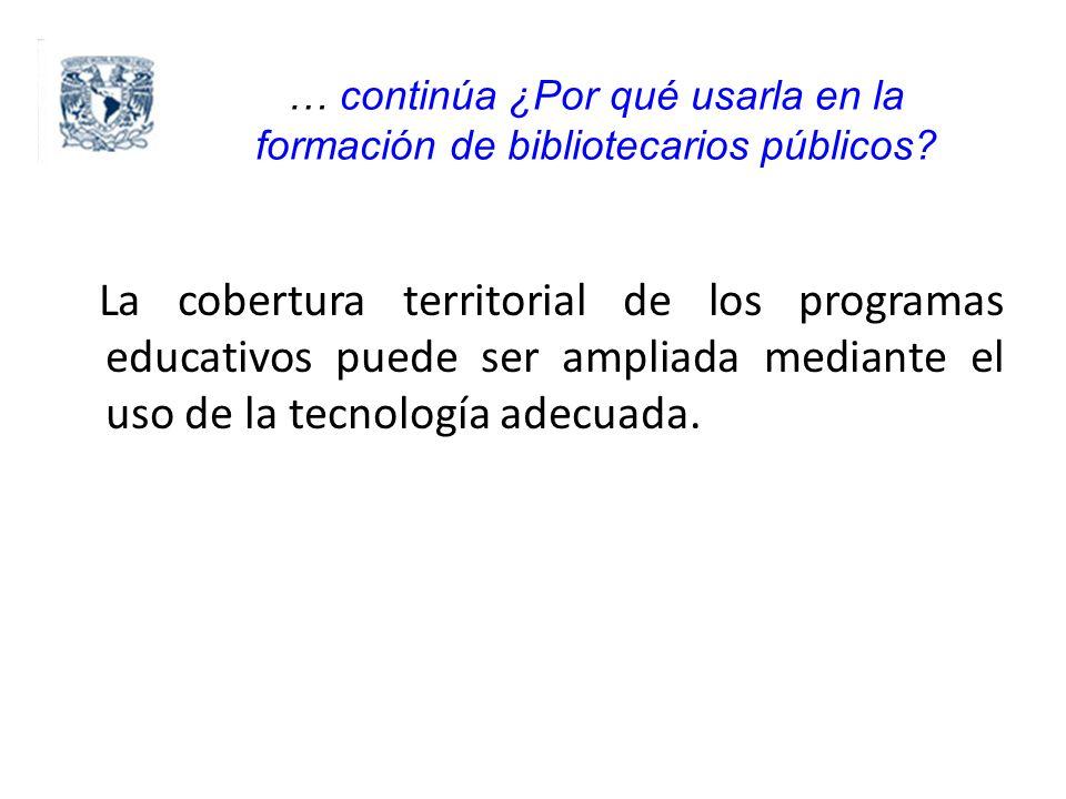 … continúa ¿Por qué usarla en la formación de bibliotecarios públicos.