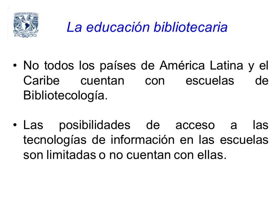 La educación bibliotecaria No todos los países de América Latina y el Caribe cuentan con escuelas de Bibliotecología.