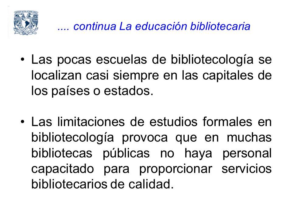 Las pocas escuelas de bibliotecología se localizan casi siempre en las capitales de los países o estados.
