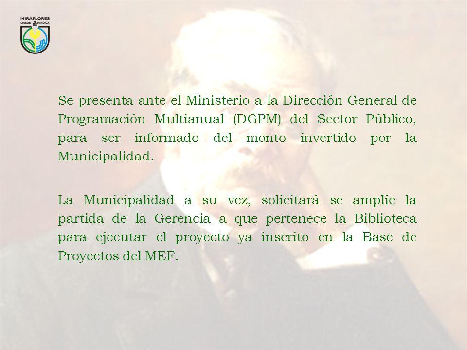 Se presenta ante el Ministerio a la Dirección General de Programación Multianual (DGPM) del Sector Público, para ser informado del monto invertido por la Municipalidad.