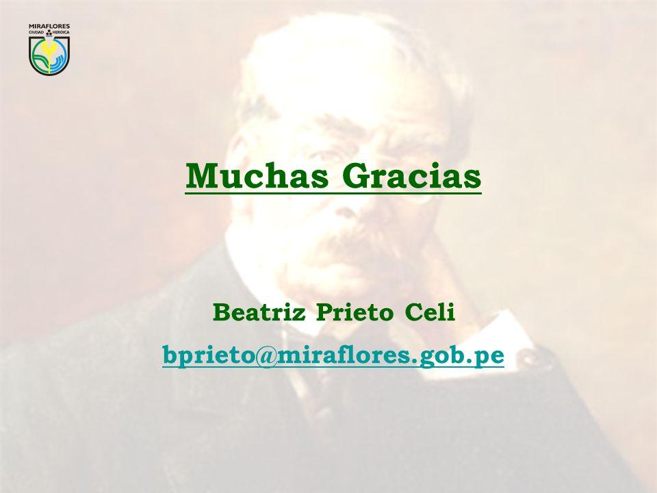 Muchas Gracias Beatriz Prieto Celi bprieto@miraflores.gob.pe