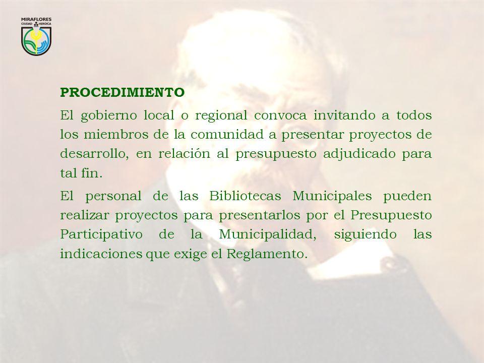 PROCEDIMIENTO El gobierno local o regional convoca invitando a todos los miembros de la comunidad a presentar proyectos de desarrollo, en relación al