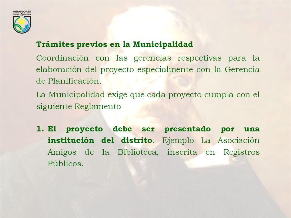 Trámites previos en la Municipalidad Coordinación con las gerencias respectivas para la elaboración del proyecto especialmente con la Gerencia de Plan