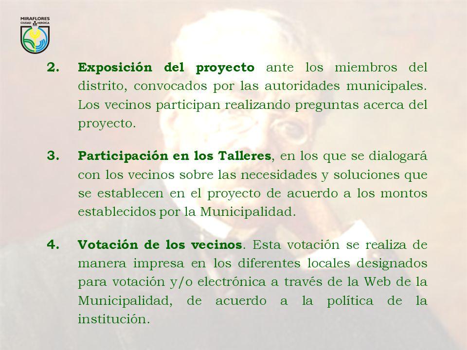 2.Exposición del proyecto ante los miembros del distrito, convocados por las autoridades municipales.