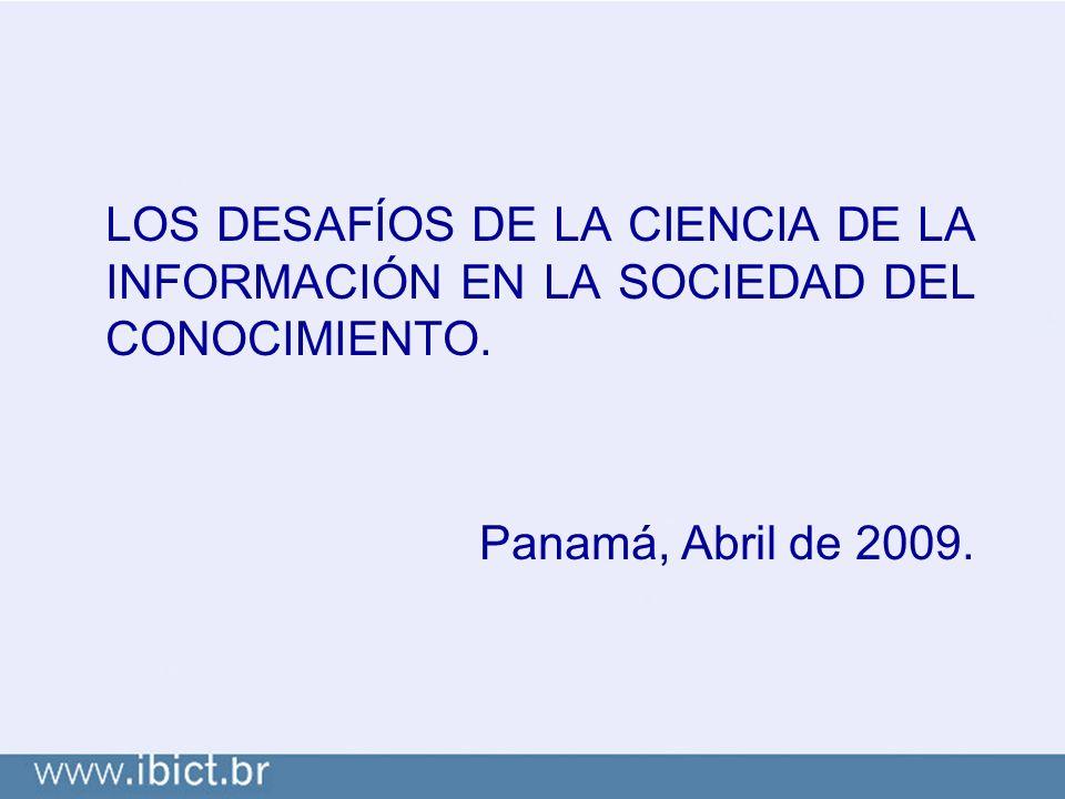 LOS DESAFÍOS DE LA CIENCIA DE LA INFORMACIÓN EN LA SOCIEDAD DEL CONOCIMIENTO.