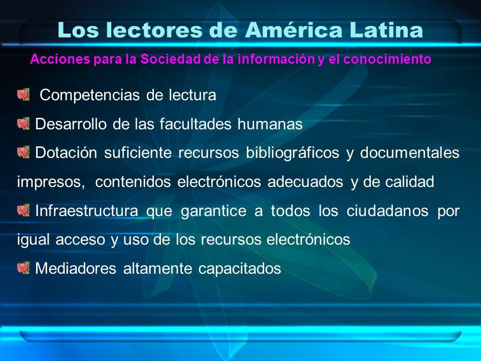 Los lectores de América Latina Competencias de lectura Desarrollo de las facultades humanas Dotación suficiente recursos bibliográficos y documentales