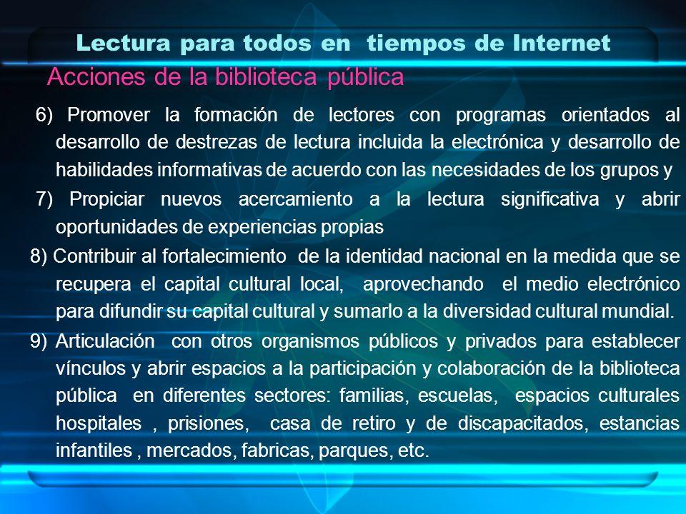 Lectura para todos en tiempos de Internet Acciones de la biblioteca pública 6) Promover la formación de lectores con programas orientados al desarroll