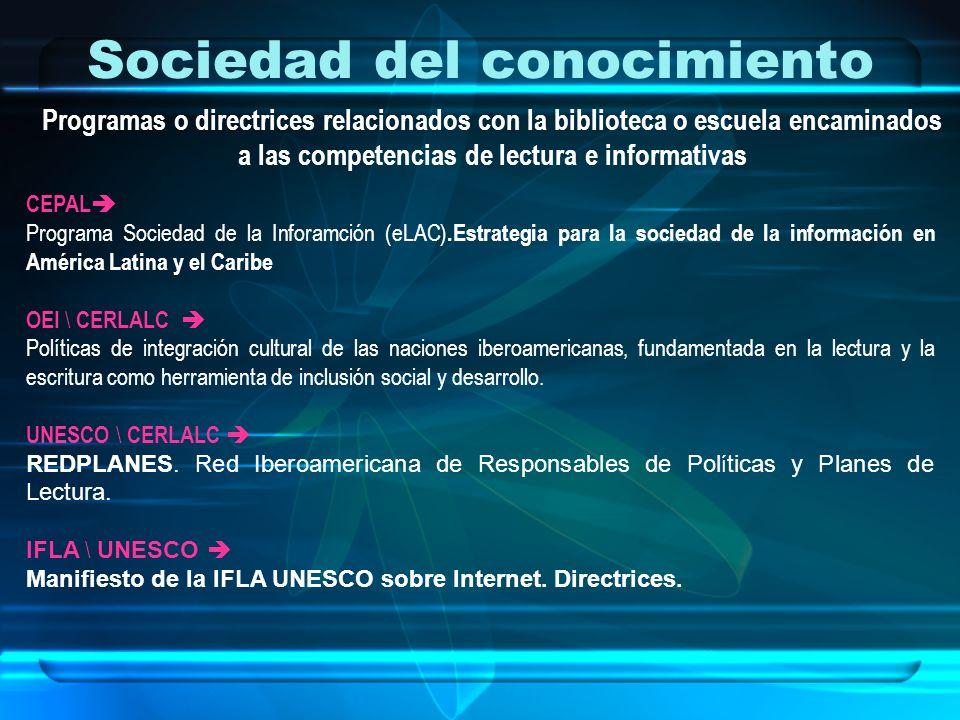 Sociedad del conocimiento CEPAL Programa Sociedad de la Inforamción (eLAC).Estrategia para la sociedad de la información en América Latina y el Caribe