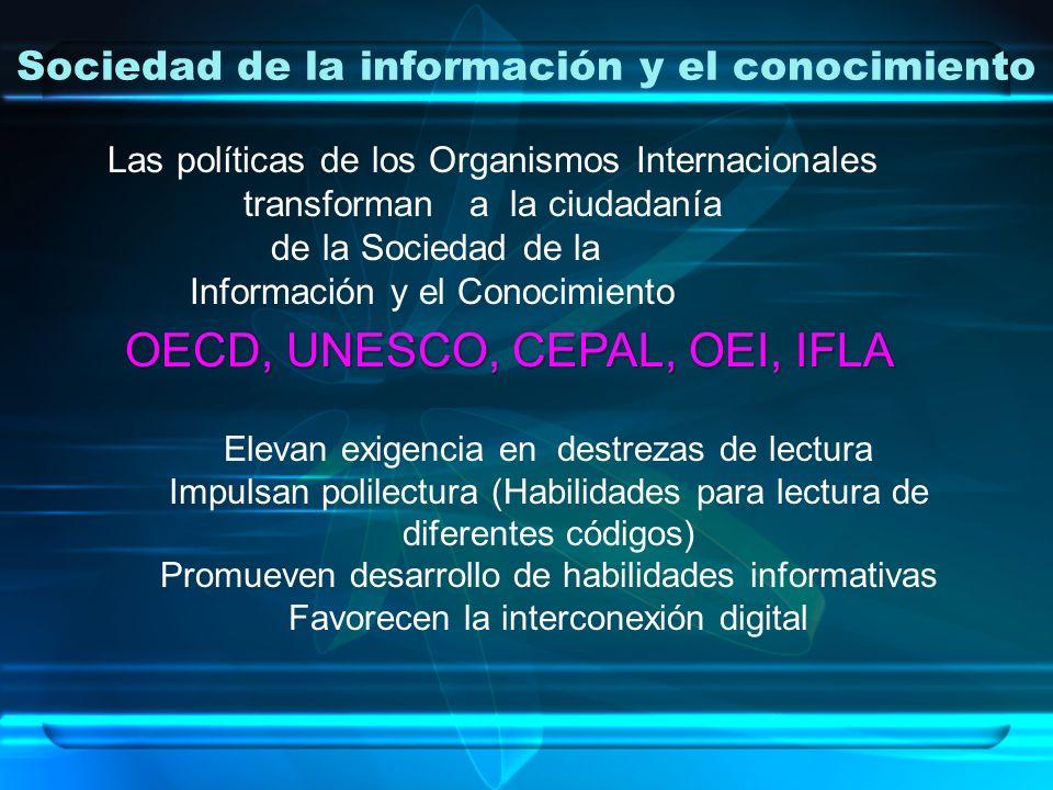 Sociedad de la información y el conocimiento Las políticas de los Organismos Internacionales transforman a la ciudadanía de la Sociedad de la Informac